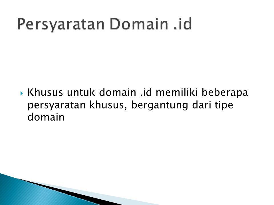  Khusus untuk domain.id memiliki beberapa persyaratan khusus, bergantung dari tipe domain