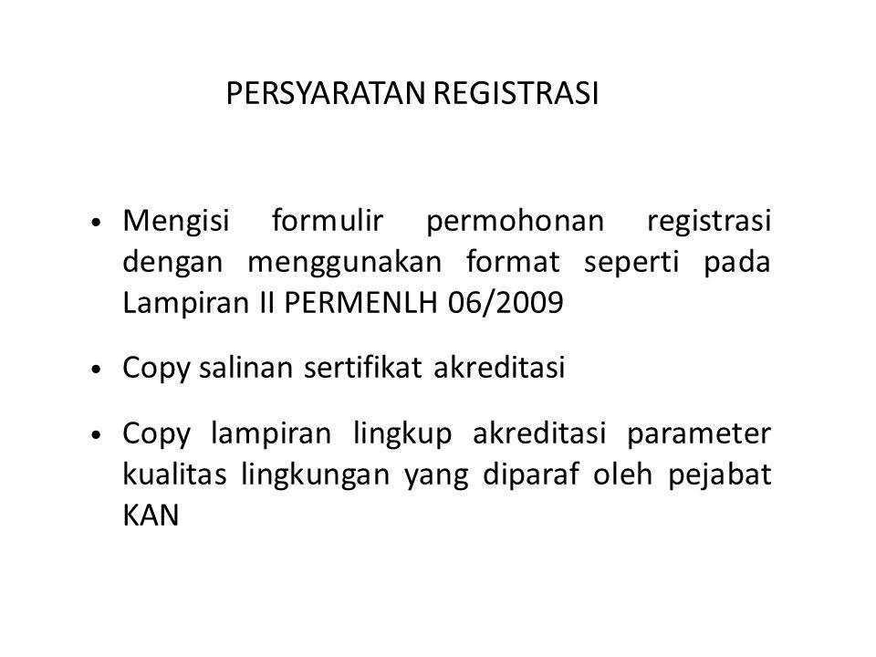 PERSYARATAN REGISTRASI • Mengisi formulir permohonan registrasi dengan menggunakan format seperti pada Lampiran II PERMENLH 06/2009 • Copy salinan ser