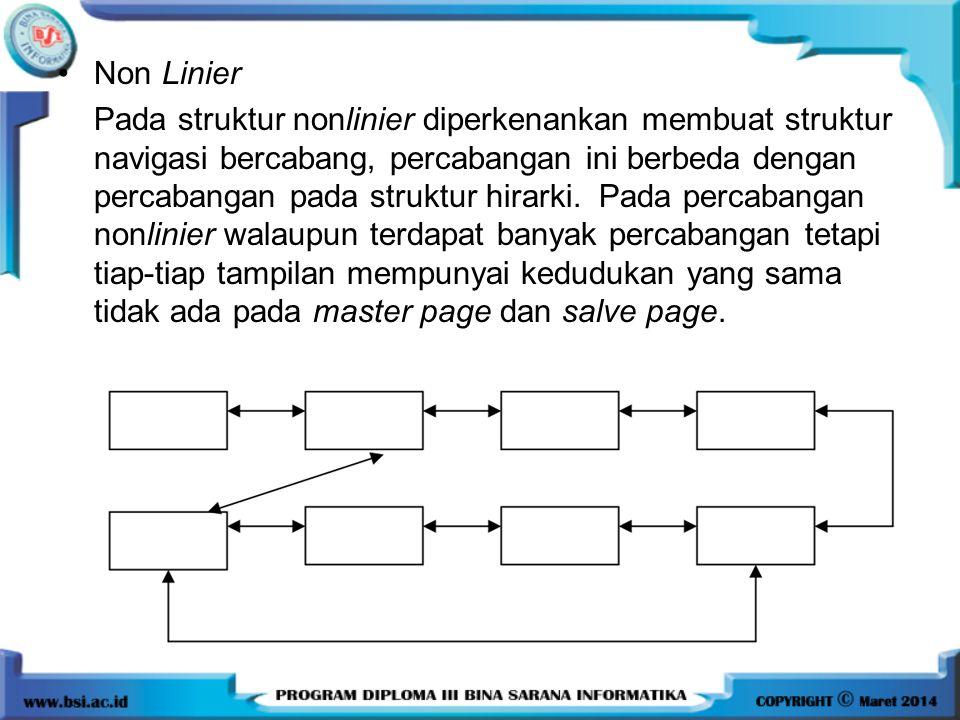 •Non Linier Pada struktur nonlinier diperkenankan membuat struktur navigasi bercabang, percabangan ini berbeda dengan percabangan pada struktur hirark