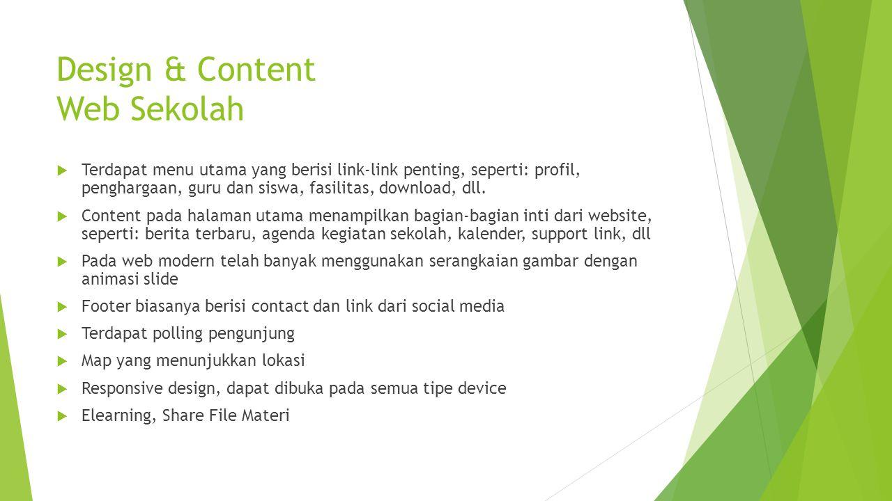 Design & Content Web Sekolah  Terdapat menu utama yang berisi link-link penting, seperti: profil, penghargaan, guru dan siswa, fasilitas, download, dll.