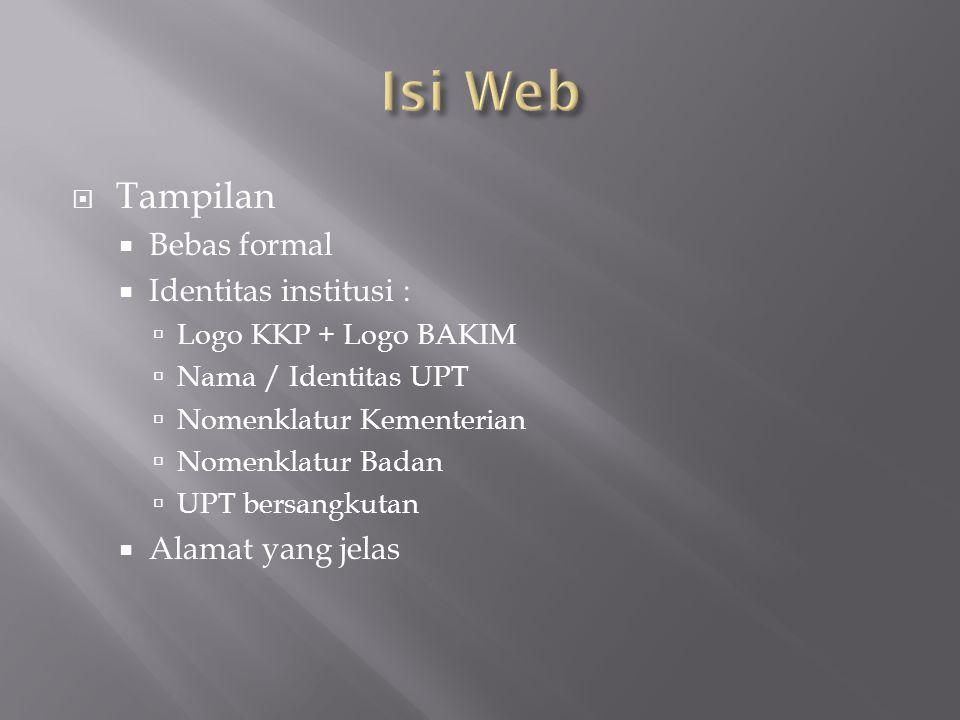  Tampilan  Bebas formal  Identitas institusi :  Logo KKP + Logo BAKIM  Nama / Identitas UPT  Nomenklatur Kementerian  Nomenklatur Badan  UPT bersangkutan  Alamat yang jelas