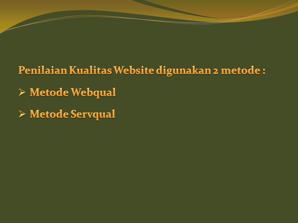 Webqual Instrument Usability 1I find the site easy to learn to operate 2My interaction with the site is clear and understandable 3I find the site easy to navigate 4I find the site easy to use Design 5The site has an attractive appearance 6The design is appropriate to the type of site 7The site conveys a sense of competency 8The site creates a positive experience for me Information Quality 9Provides accurate information 10Provides believable information 11Provides timely information 12Provides relevant information 13Provides easy to understand information 14Provides information at the right level of detail 15Presents the information in an appropriate format Trust 16Has a good reputation 17It feels safe to complete transactions 18My personal information feels secure 19 I feel confident that goods/services will be delivered as promise Empathy 20Creates a sense of personalization 21Conveys a sense of community 22Makes it easy to communicate with the organization All Questions are answered on a scale of 1 to 7 1 = Strongly Disagree 7 = Strongly Agree