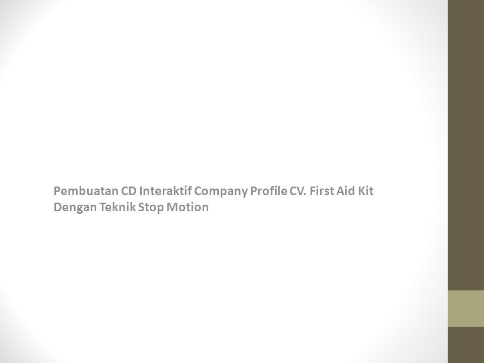 Pembuatan CD Interaktif Company Profile CV. First Aid Kit Dengan Teknik Stop Motion