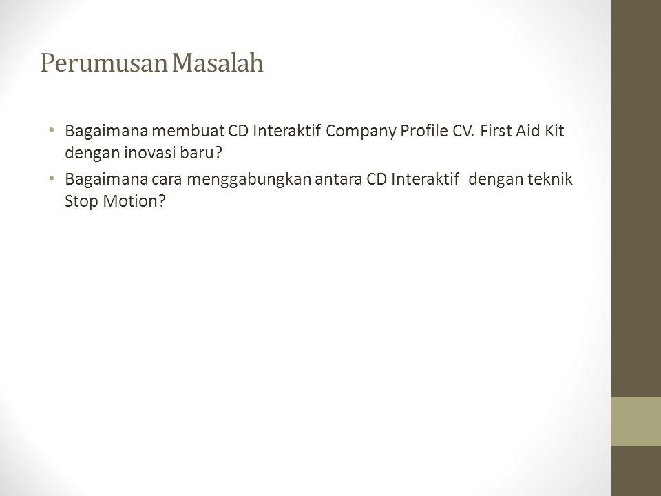 Perumusan Masalah • Bagaimana membuat CD Interaktif Company Profile CV.