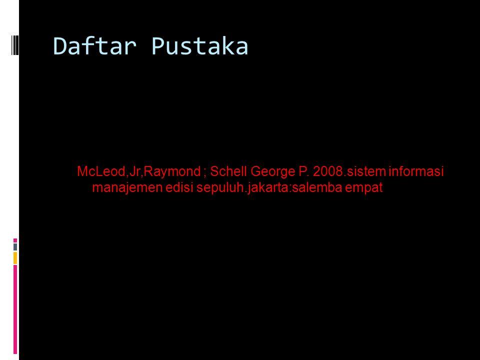 Daftar Pustaka McLeod,Jr,Raymond ; Schell George P.