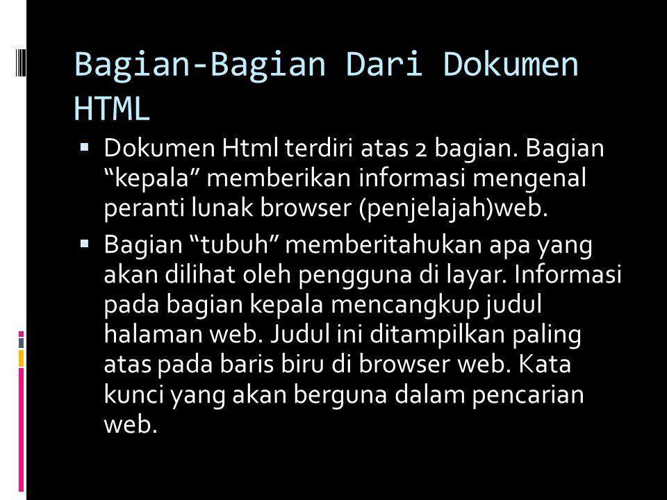 Bagian-Bagian Dari Dokumen HTML  Dokumen Html terdiri atas 2 bagian.