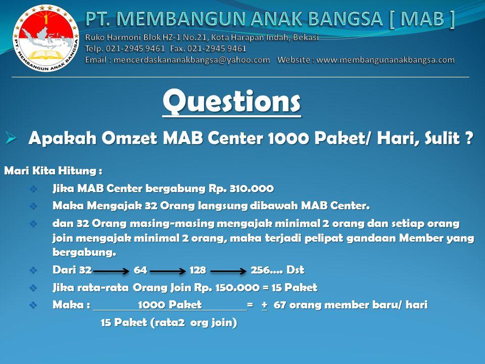 KEUNTUNGAN MAB CENTER  Jadi Total Penghasilan MAB Center adalah :  Bonus MAB Center Pribadi + Fee MAB Center  Rp. 6.200.000 + Rp. 15.000.000  Rp.