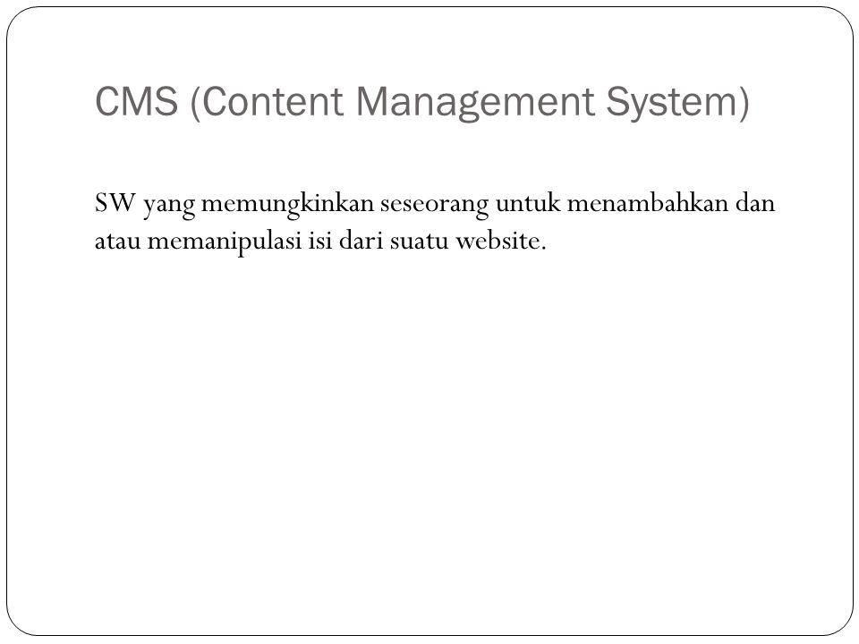 CMS (Content Management System) SW yang memungkinkan seseorang untuk menambahkan dan atau memanipulasi isi dari suatu website.