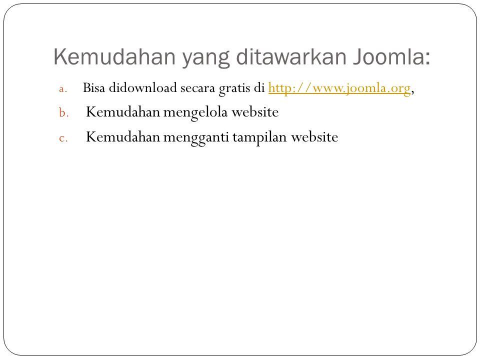 Kemudahan yang ditawarkan Joomla: a.