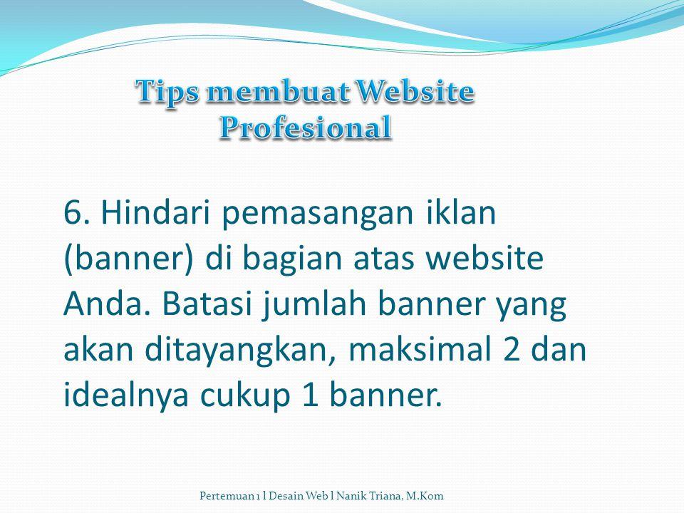 5. Halaman Utama situs harus lebih spesifik agar para pengunjung dapat mengetahui produk yang ditawarkan. Sebagai contoh, jika situs Anda merupakan se