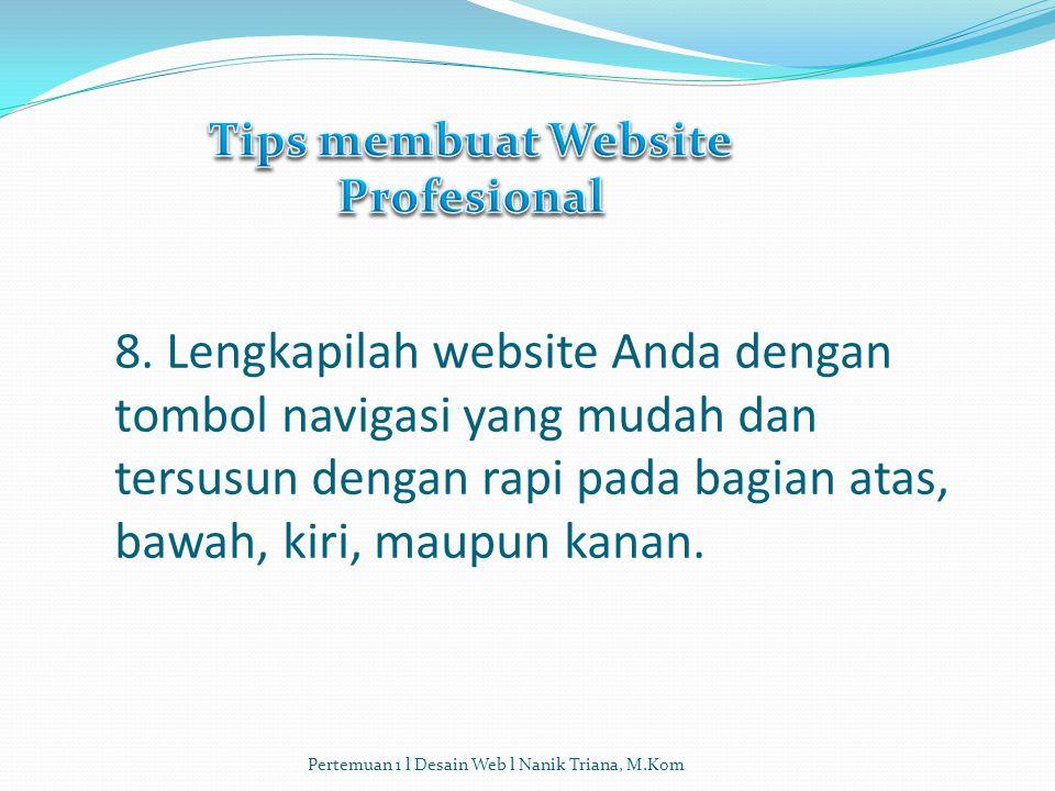 7. Periksa ejaan yang salah dan pastikan gambar dan link terhubung dengan baik sebelum ditampilkan secara on-line. Kesalahan dalam mengetikkan alamat