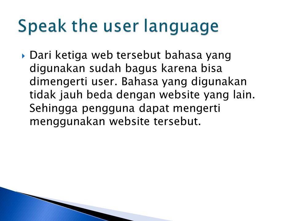  Dari ketiga web tersebut bahasa yang digunakan sudah bagus karena bisa dimengerti user.