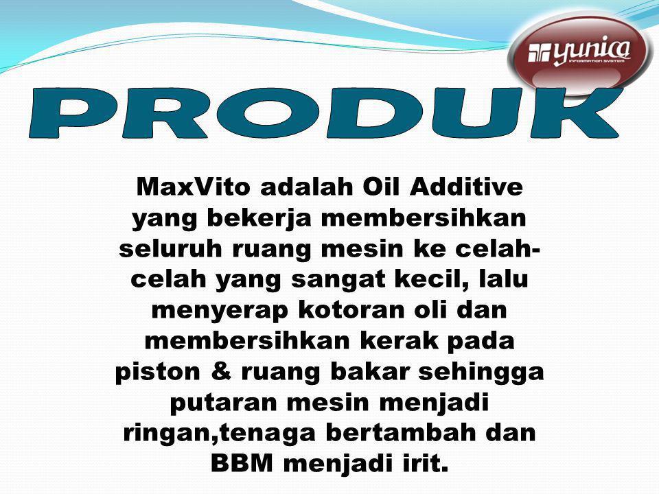 MaxVito adalah Oil Additive yang bekerja membersihkan seluruh ruang mesin ke celah- celah yang sangat kecil, lalu menyerap kotoran oli dan membersihkan kerak pada piston & ruang bakar sehingga putaran mesin menjadi ringan,tenaga bertambah dan BBM menjadi irit.