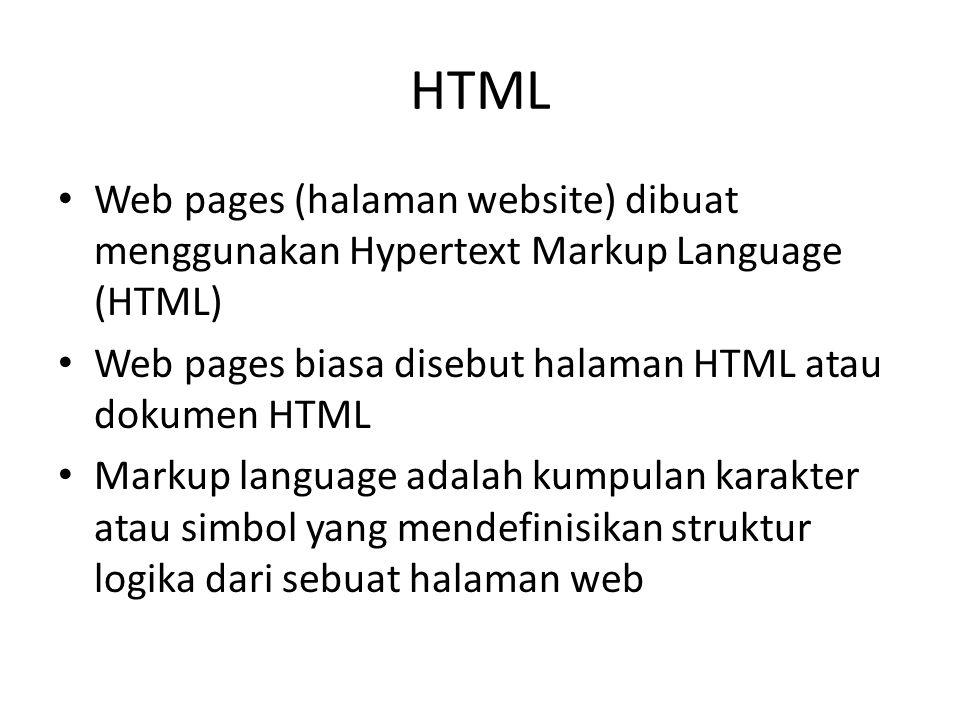 HTML • Web pages (halaman website) dibuat menggunakan Hypertext Markup Language (HTML) • Web pages biasa disebut halaman HTML atau dokumen HTML • Mark
