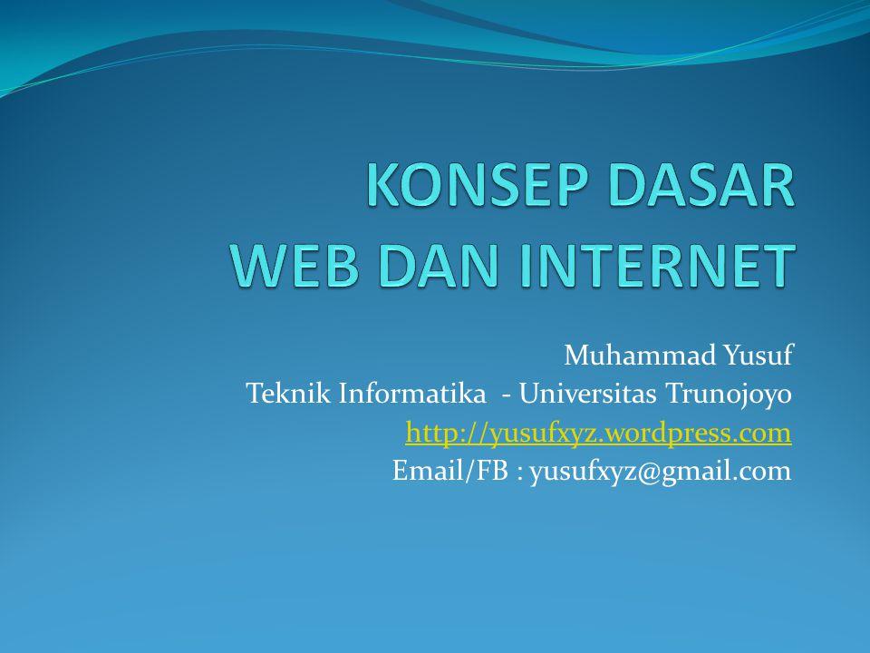 Muhammad Yusuf Teknik Informatika - Universitas Trunojoyo http://yusufxyz.wordpress.com Email/FB : yusufxyz@gmail.com