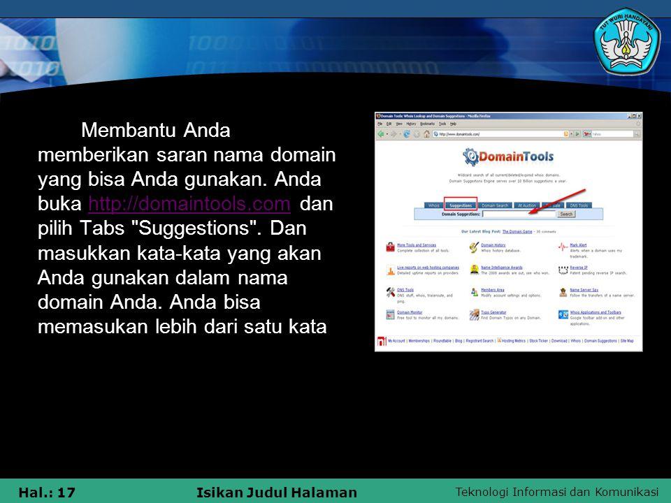 Teknologi Informasi dan Komunikasi Hal.: 17Isikan Judul Halaman Membantu Anda memberikan saran nama domain yang bisa Anda gunakan. Anda buka http://do