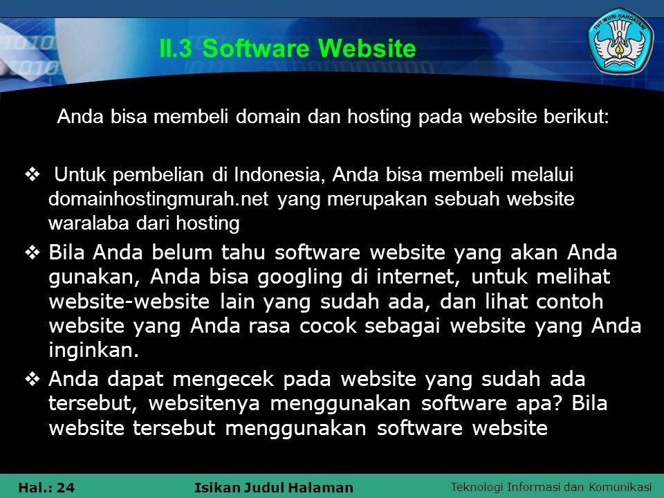 Teknologi Informasi dan Komunikasi Hal.: 24Isikan Judul Halaman II.3 Software Website Anda bisa membeli domain dan hosting pada website berikut:  Unt