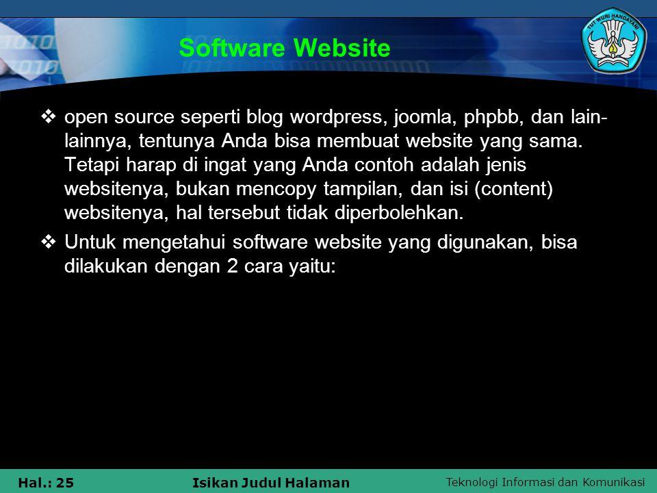 Teknologi Informasi dan Komunikasi Hal.: 25Isikan Judul Halaman Software Website  open source seperti blog wordpress, joomla, phpbb, dan lain- lainny