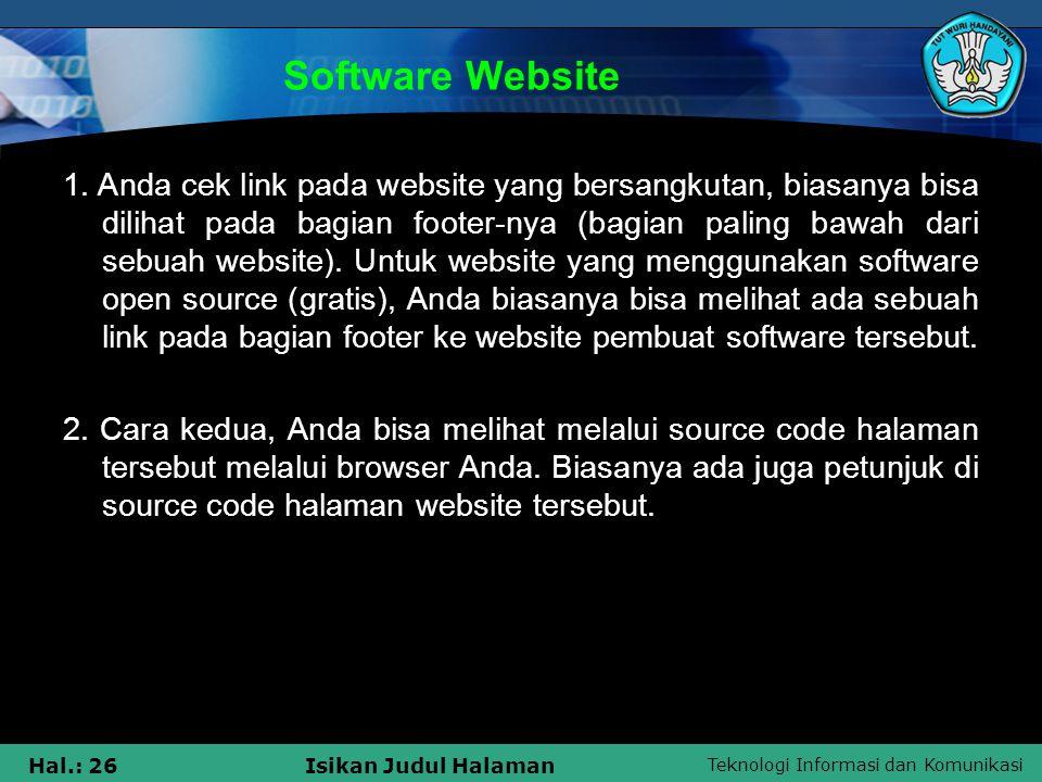 Teknologi Informasi dan Komunikasi Hal.: 26Isikan Judul Halaman Software Website 1. Anda cek link pada website yang bersangkutan, biasanya bisa diliha