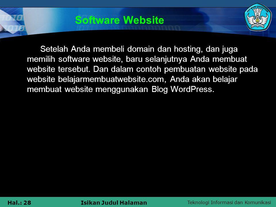 Teknologi Informasi dan Komunikasi Hal.: 28Isikan Judul Halaman Software Website Setelah Anda membeli domain dan hosting, dan juga memilih software we