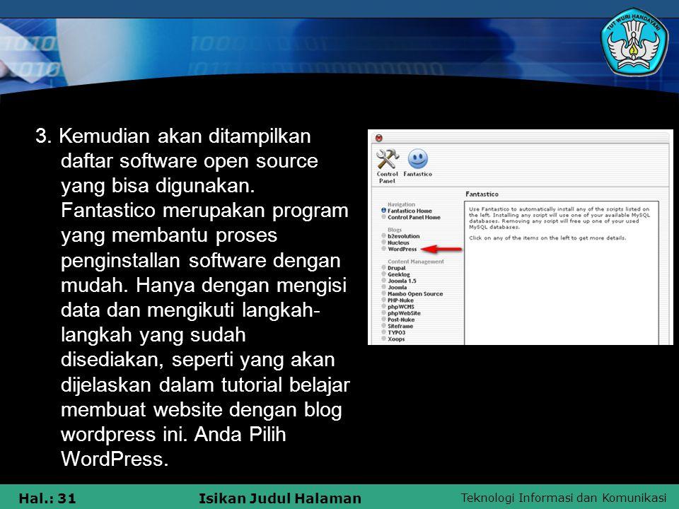 Teknologi Informasi dan Komunikasi Hal.: 31Isikan Judul Halaman 3. Kemudian akan ditampilkan daftar software open source yang bisa digunakan. Fantasti