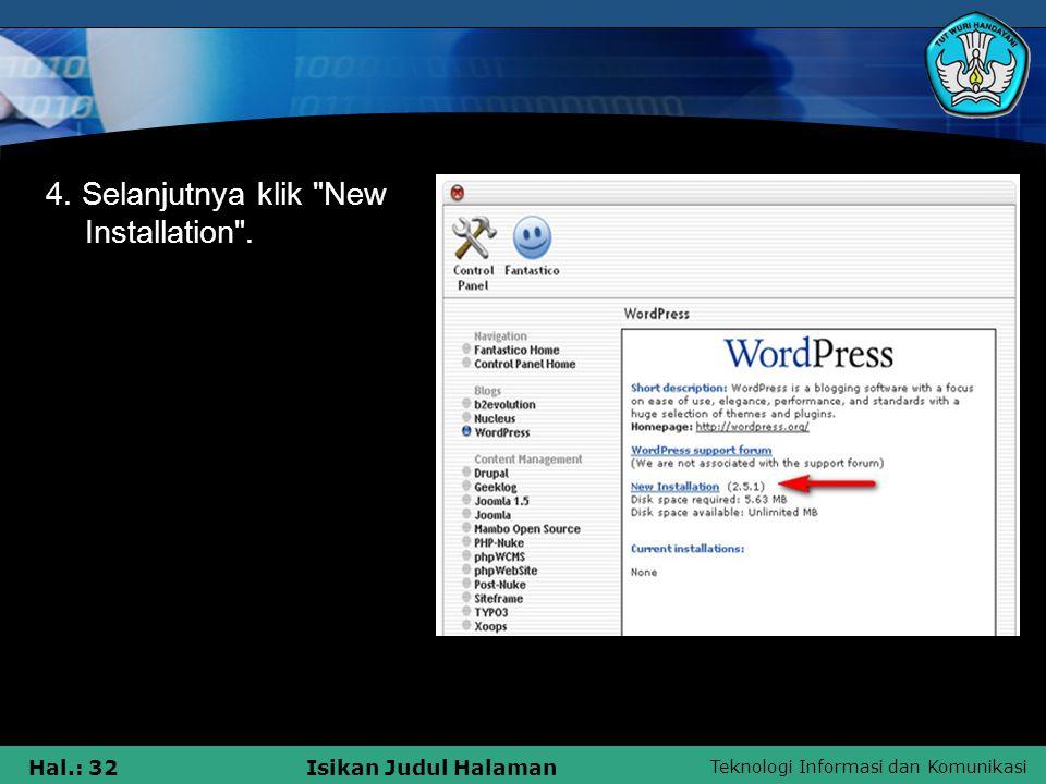 Teknologi Informasi dan Komunikasi Hal.: 32Isikan Judul Halaman 4. Selanjutnya klik