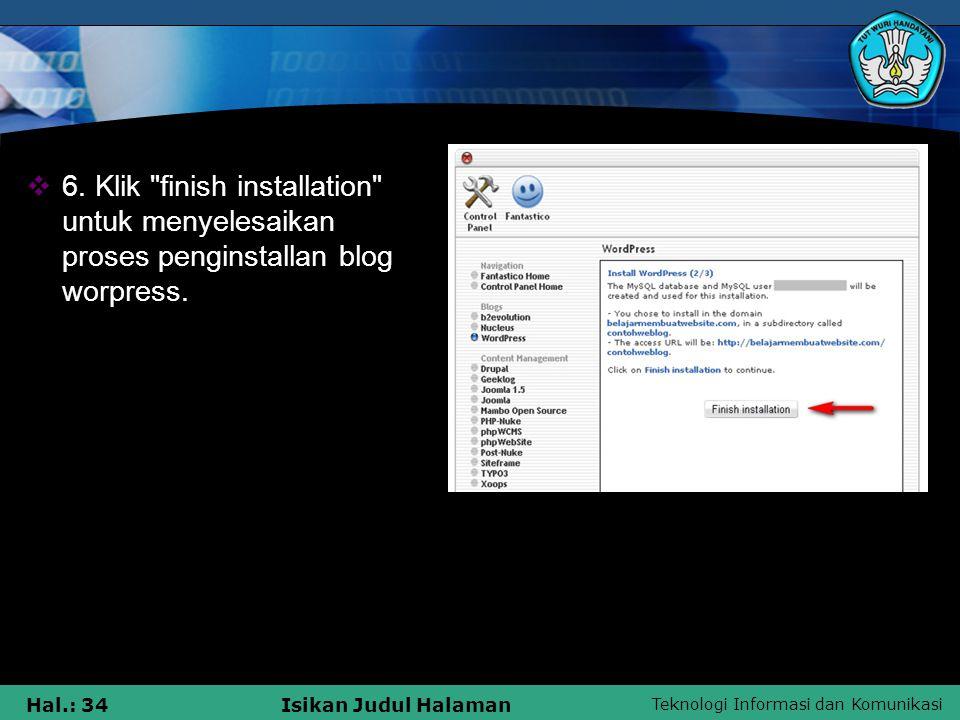 Teknologi Informasi dan Komunikasi Hal.: 34Isikan Judul Halaman  6. Klik