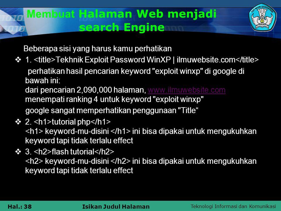 Teknologi Informasi dan Komunikasi Hal.: 38Isikan Judul Halaman Membuat Halaman Web menjadi search Engine Beberapa sisi yang harus kamu perhatikan  1