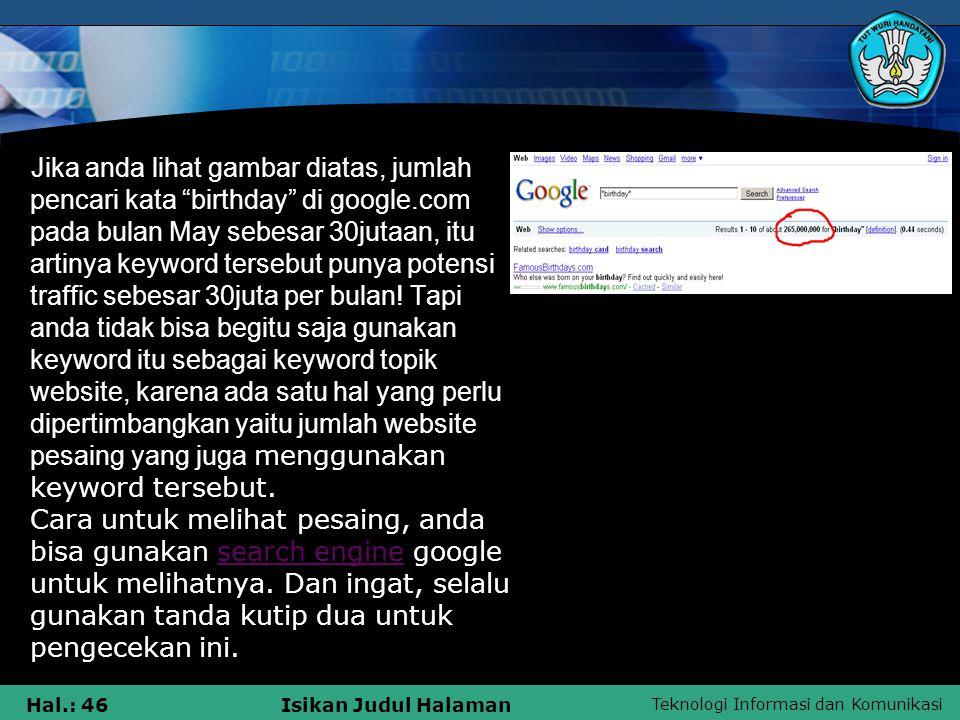 """Teknologi Informasi dan Komunikasi Hal.: 46Isikan Judul Halaman Jika anda lihat gambar diatas, jumlah pencari kata """"birthday"""" di google.com pada bulan"""