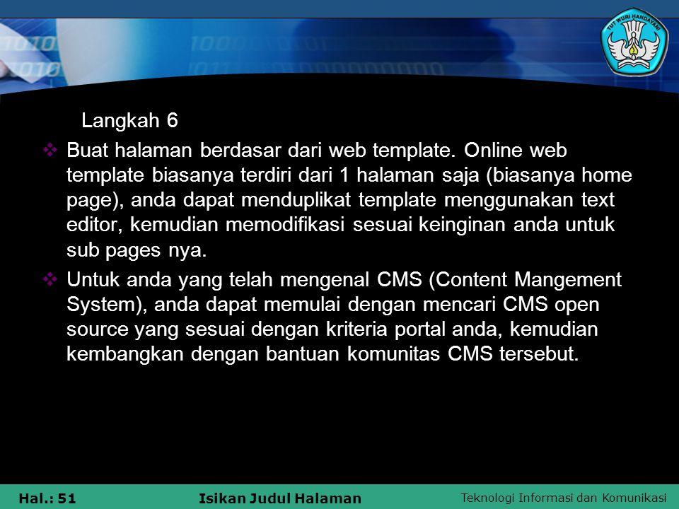Teknologi Informasi dan Komunikasi Hal.: 51Isikan Judul Halaman Langkah 6  Buat halaman berdasar dari web template. Online web template biasanya terd