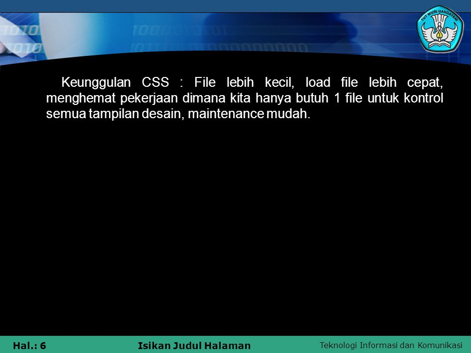 Teknologi Informasi dan Komunikasi Hal.: 27Isikan Judul Halaman Software Website