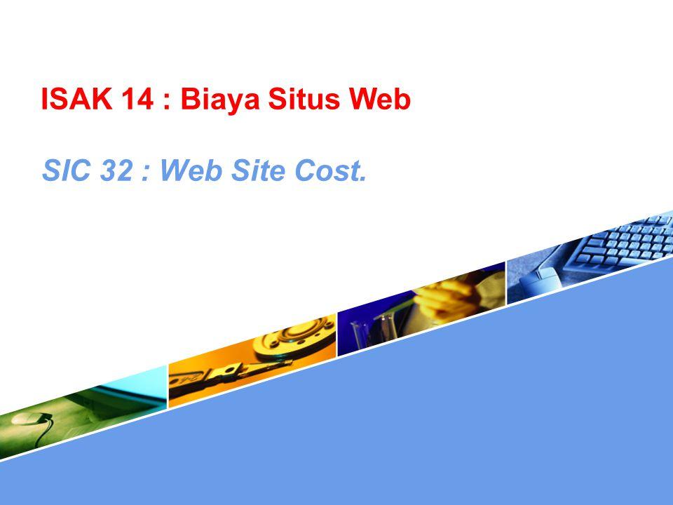  ISAK 14 Aset Tidak Berwujud- Biaya Situs Web merupakan adopsi dari SIC 32: Web Site Cost.