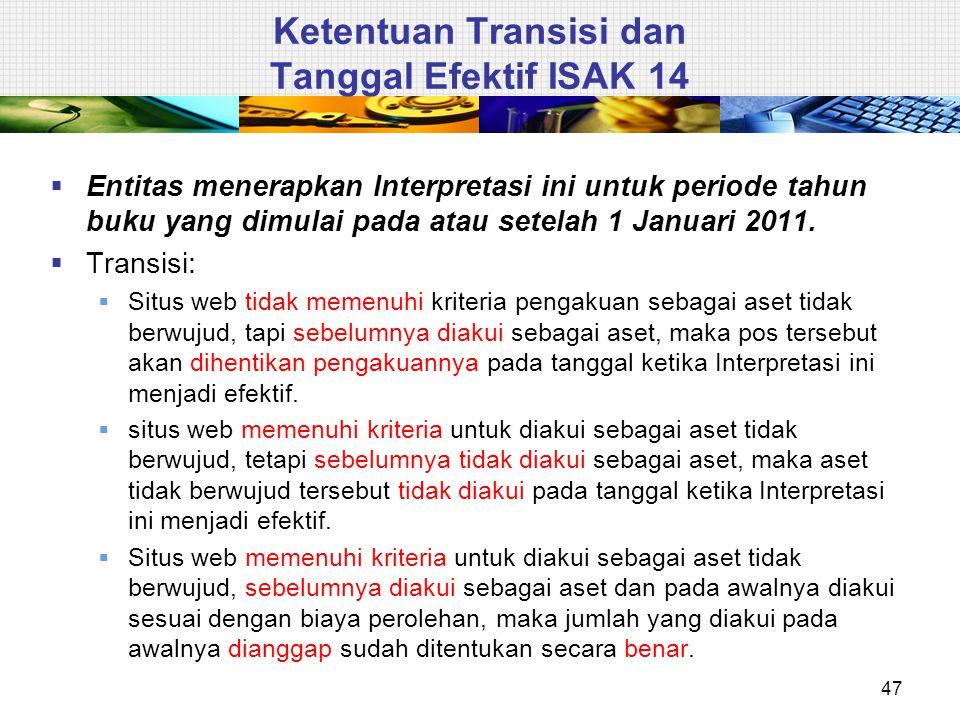  Entitas menerapkan Interpretasi ini untuk periode tahun buku yang dimulai pada atau setelah 1 Januari 2011.  Transisi:  Situs web tidak memenuhi k