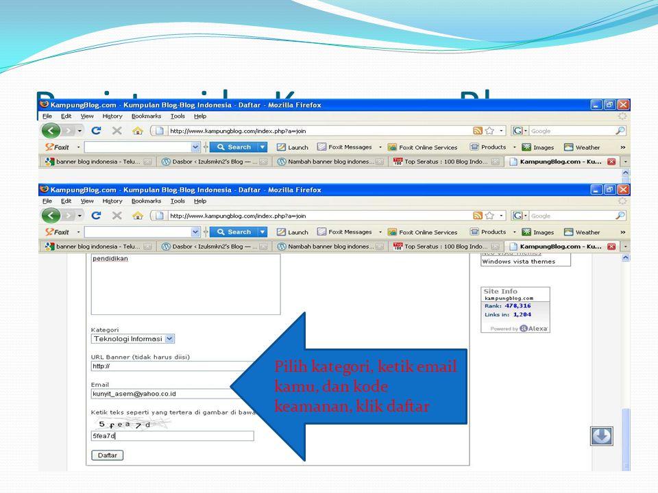 Registrasi ke Kampung Blog Pilih kategori, ketik email kamu, dan kode keamanan, klik daftar