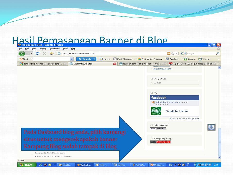 Hasil Pemasangan Banner di Blog Pada Dasboard blog anda, pilih kunjungi situs untuk mengecek apakah banner Kampung Blog sudah tampak di Blog