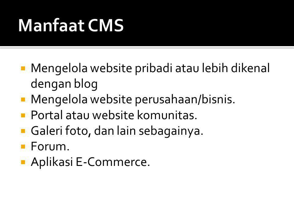 Mengelola website pribadi atau lebih dikenal dengan blog  Mengelola website perusahaan/bisnis.