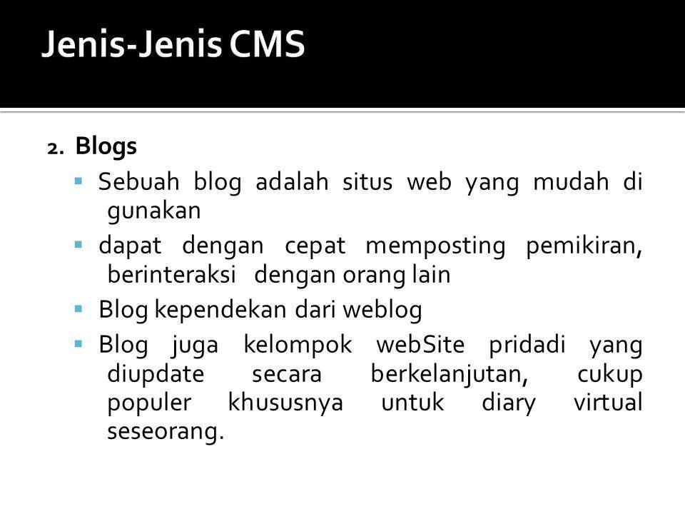 2. Blogs  Sebuah blog adalah situs web yang mudah di gunakan  dapat dengan cepat memposting pemikiran, berinteraksi dengan orang lain  Blog kepende