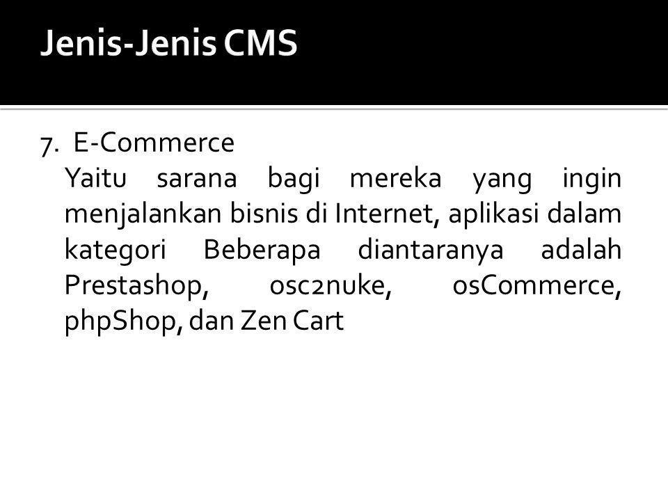 7. E-Commerce Yaitu sarana bagi mereka yang ingin menjalankan bisnis di Internet, aplikasi dalam kategori Beberapa diantaranya adalah Prestashop, osc2