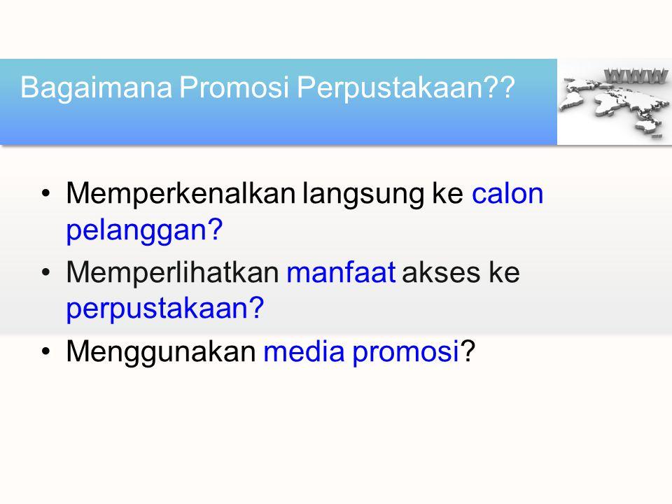 •Media oral •Media Cetak •Media Elektronik Media Promosi