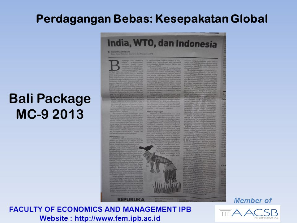 Member of FACULTY OF ECONOMICS AND MANAGEMENT IPB Website : http://www.fem.ipb.ac.id Bali Package MC-9 2013 Perdagangan Bebas: Kesepakatan Global
