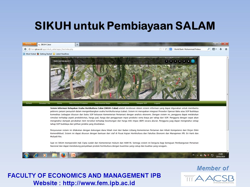 Member of FACULTY OF ECONOMICS AND MANAGEMENT IPB Website : http://www.fem.ipb.ac.id SIKUH untuk Pembiayaan SALAM