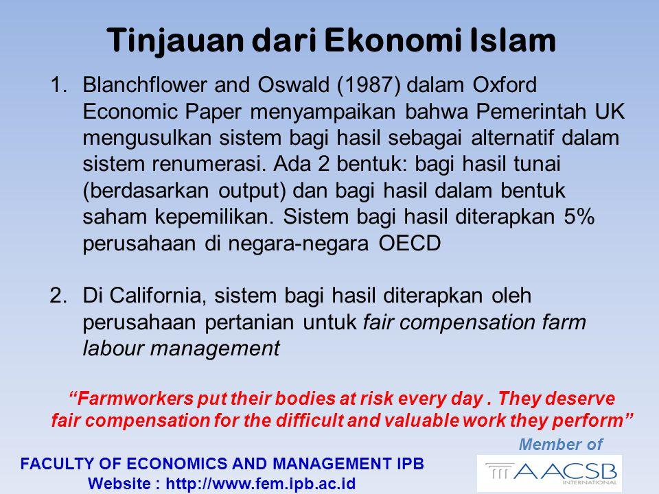 Member of FACULTY OF ECONOMICS AND MANAGEMENT IPB Website : http://www.fem.ipb.ac.id Tinjauan dari Ekonomi Islam 1.Blanchflower and Oswald (1987) dalam Oxford Economic Paper menyampaikan bahwa Pemerintah UK mengusulkan sistem bagi hasil sebagai alternatif dalam sistem renumerasi.