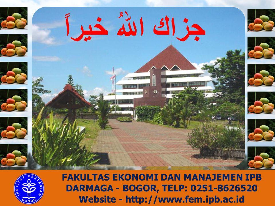 FAKULTAS EKONOMI DAN MANAJEMEN IPB DARMAGA - BOGOR, TELP: 0251-8626520 Website - http://www.fem.ipb.ac.id جزاك اللهُ خيراً