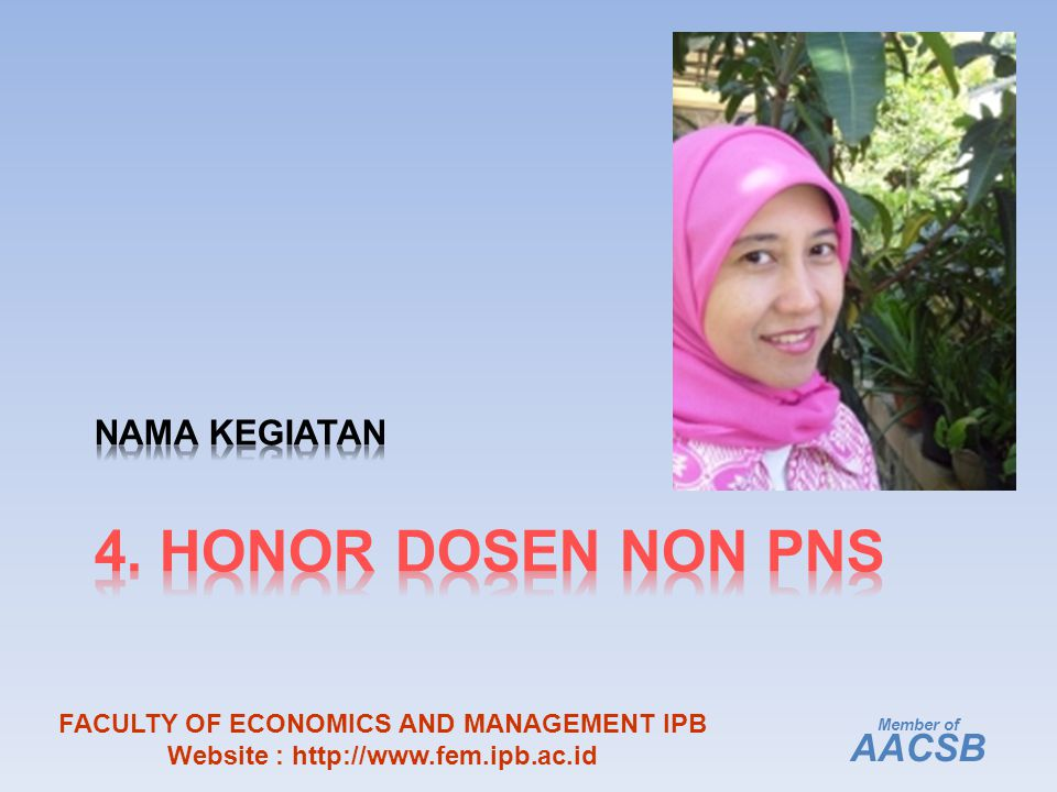 Member of AACSB FACULTY OF ECONOMICS AND MANAGEMENT IPB Website : http://www.fem.ipb.ac.id