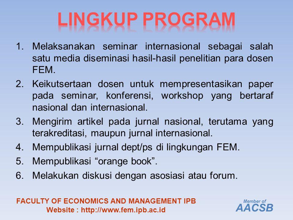 1.Melaksanakan seminar internasional sebagai salah satu media diseminasi hasil-hasil penelitian para dosen FEM.