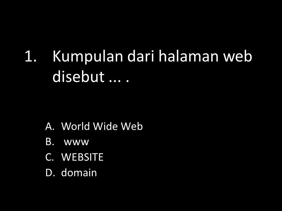 3. Apa yang dimaksud web? Web adalah layanan internet yang menyajikan informasi dalam bentuk teks, gambar, suara, dan lain-lain berdasarkan konsep hyp