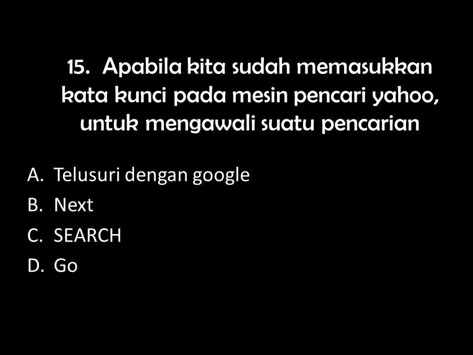 A.Mempunyai database yang benar B.Mudah digunakan C.Dalam pencarian suatu halaman web dapat membaca operator boolean D.MUDAH MENEMUKAN WEBSITE YANG TERGABUNG DALAM TRIPOD.COM (Tidak Ada di Buku) 14.