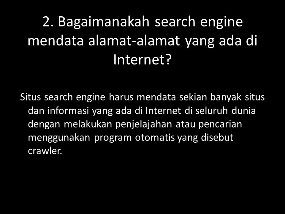 • WWW (World Wide Web) • E-mail (electronic mail) • Search Engine • IRC (Internet Relay Chat) • Web Blog/ Blogger • Mailing List 1. Sebutkan beberapa