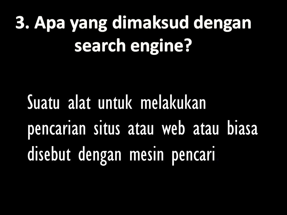 9. Sebutkan contoh search engine yang menyediakan fasilitas bahasa Indonesia! • Google • Yahoo • Wikipedia