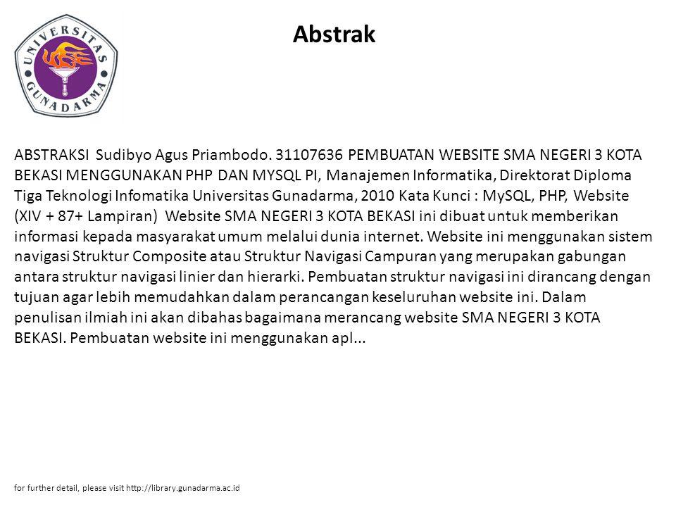 Abstrak ABSTRAKSI Sudibyo Agus Priambodo. 31107636 PEMBUATAN WEBSITE SMA NEGERI 3 KOTA BEKASI MENGGUNAKAN PHP DAN MYSQL PI, Manajemen Informatika, Dir